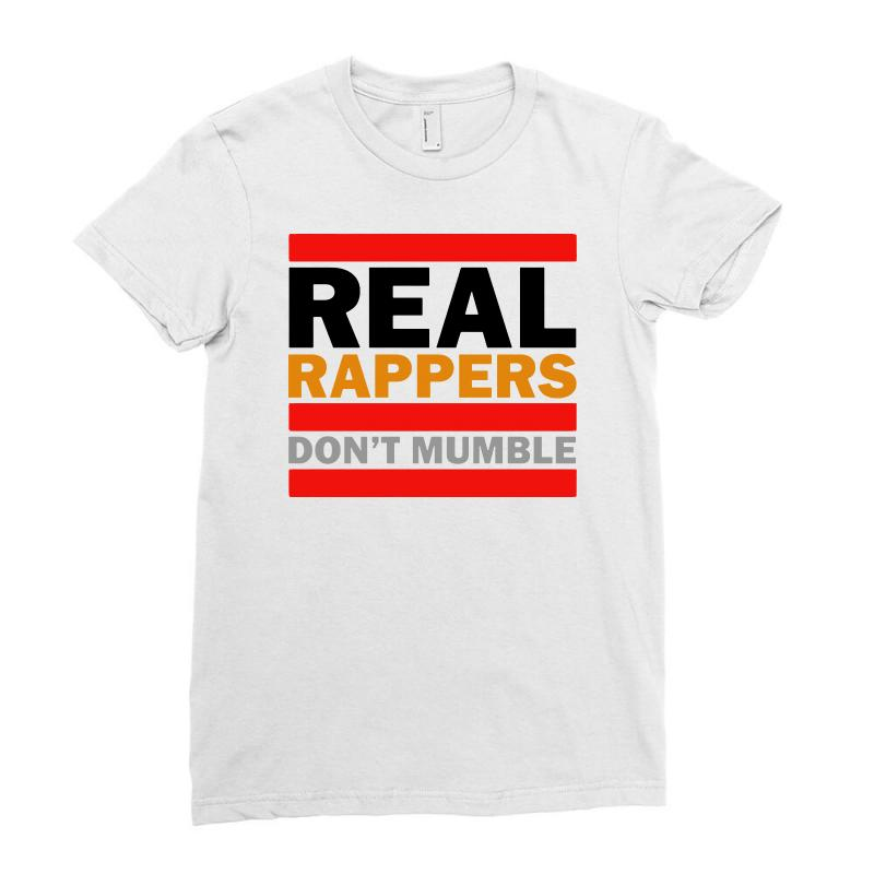 Real Rappers Don't Mumble Ladies Fitted T-shirt | Artistshot