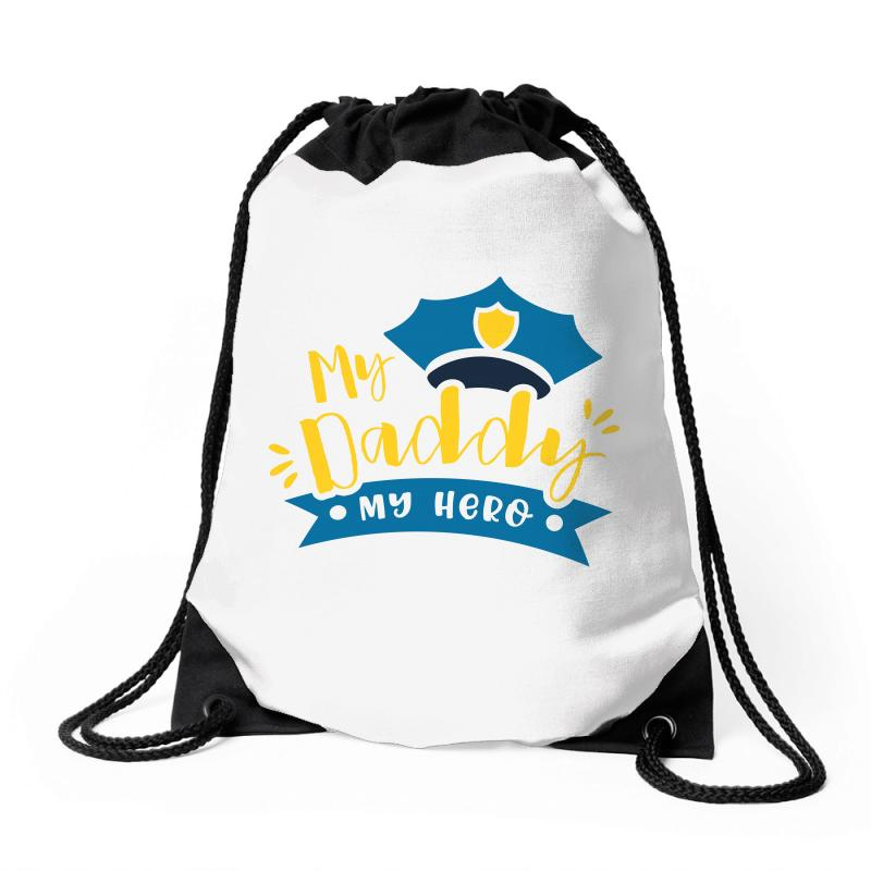 My Daddy My Hero Drawstring Bags | Artistshot