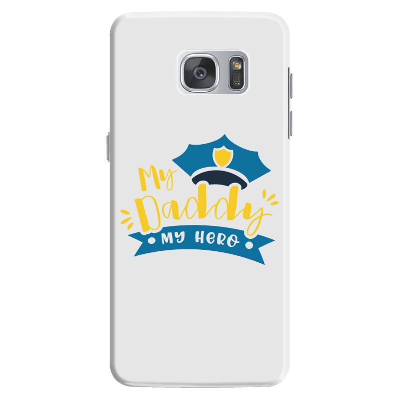 My Daddy My Hero Samsung Galaxy S7 Case | Artistshot