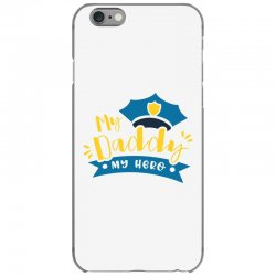 My Daddy My Hero iPhone 6/6s Case | Artistshot