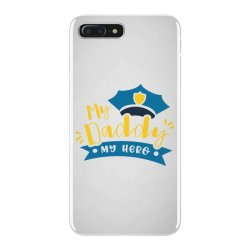 My Daddy My Hero iPhone 7 Plus Case | Artistshot