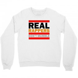 real rappers don't mumble Crewneck Sweatshirt | Artistshot