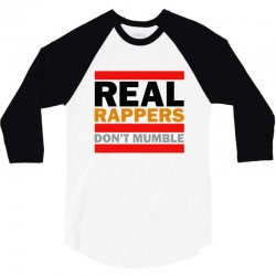 real rappers don't mumble 3/4 Sleeve Shirt | Artistshot