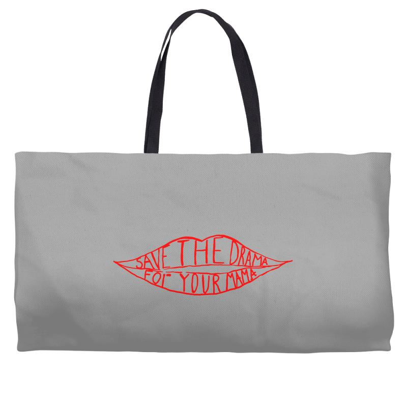 Save The Drama For Your Mama Weekender Totes | Artistshot