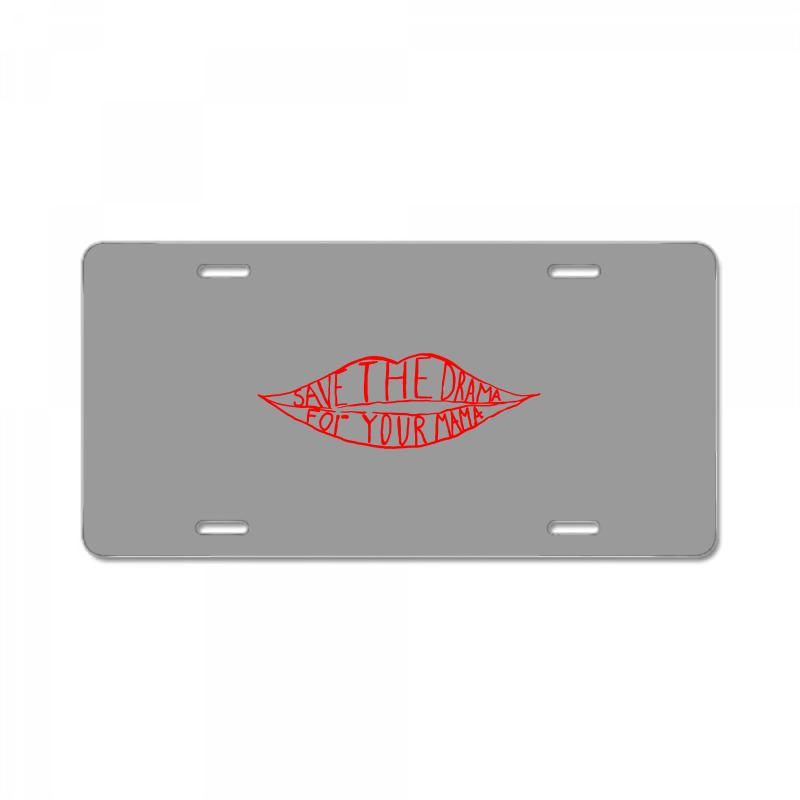 Save The Drama For Your Mama License Plate | Artistshot