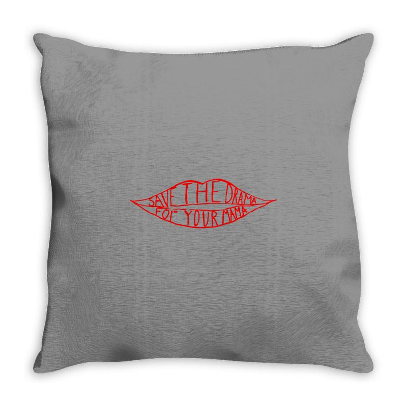 Save The Drama For Your Mama Throw Pillow | Artistshot