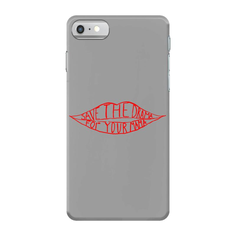Save The Drama For Your Mama Iphone 7 Case | Artistshot