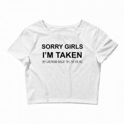 sorry girls i'm taken my girlfriend Crop Top | Artistshot