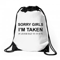 sorry girls i'm taken my girlfriend Drawstring Bags | Artistshot