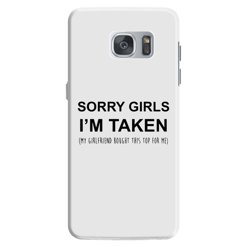 Sorry Girls I'm Taken My Girlfriend Samsung Galaxy S7 Case | Artistshot