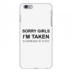 sorry girls i'm taken my girlfriend iPhone 6 Plus/6s Plus Case | Artistshot