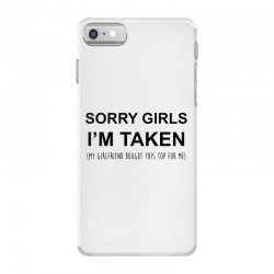 sorry girls i'm taken my girlfriend iPhone 7 Case | Artistshot