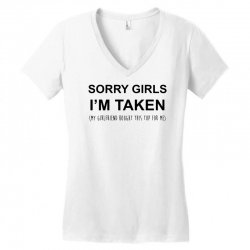 sorry girls i'm taken my girlfriend Women's V-Neck T-Shirt | Artistshot