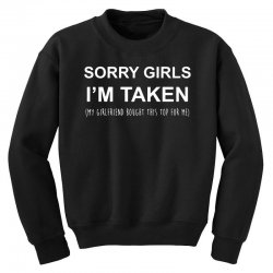 sorry girls i'm taken my girlfriend Youth Sweatshirt | Artistshot