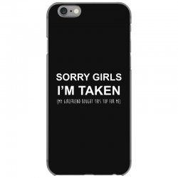 sorry girls i'm taken my girlfriend iPhone 6/6s Case | Artistshot