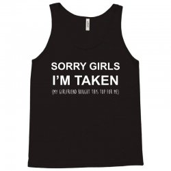 sorry girls i'm taken my girlfriend Tank Top | Artistshot