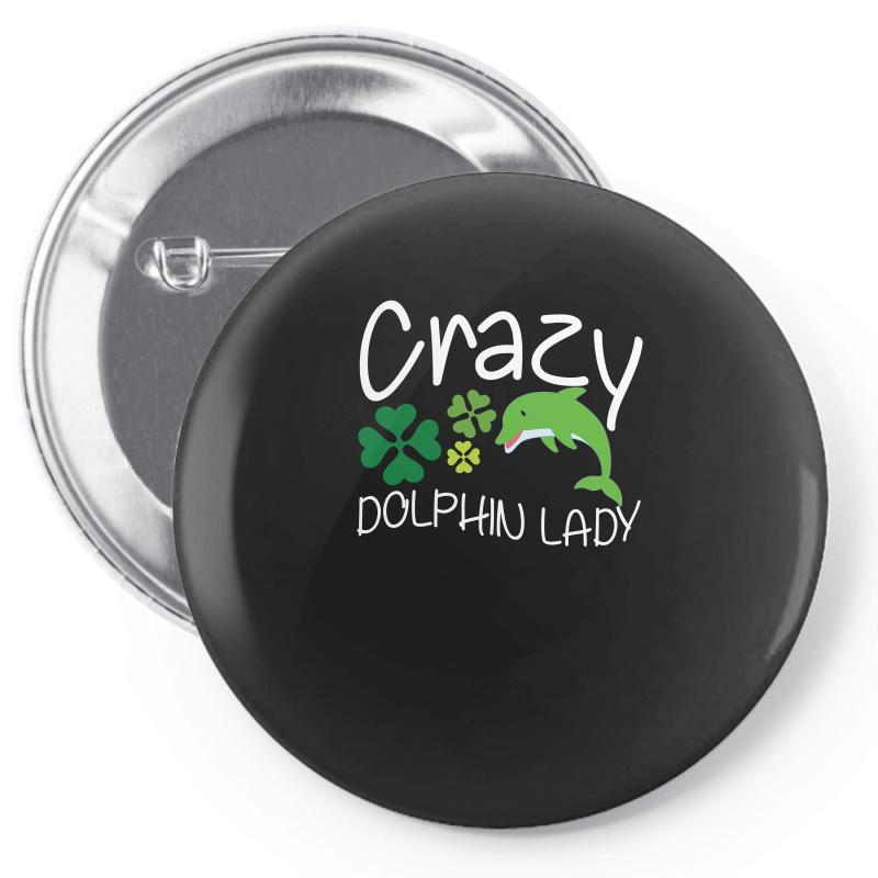 Crazy Dolphin Lady T Shirt Pin-back Button | Artistshot