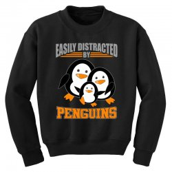 easily distracted by penguins t shirt Youth Sweatshirt | Artistshot