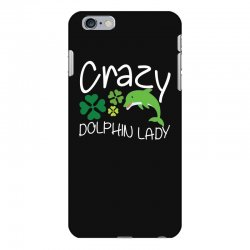 crazy dolphin lady t shirt iPhone 6 Plus/6s Plus Case | Artistshot