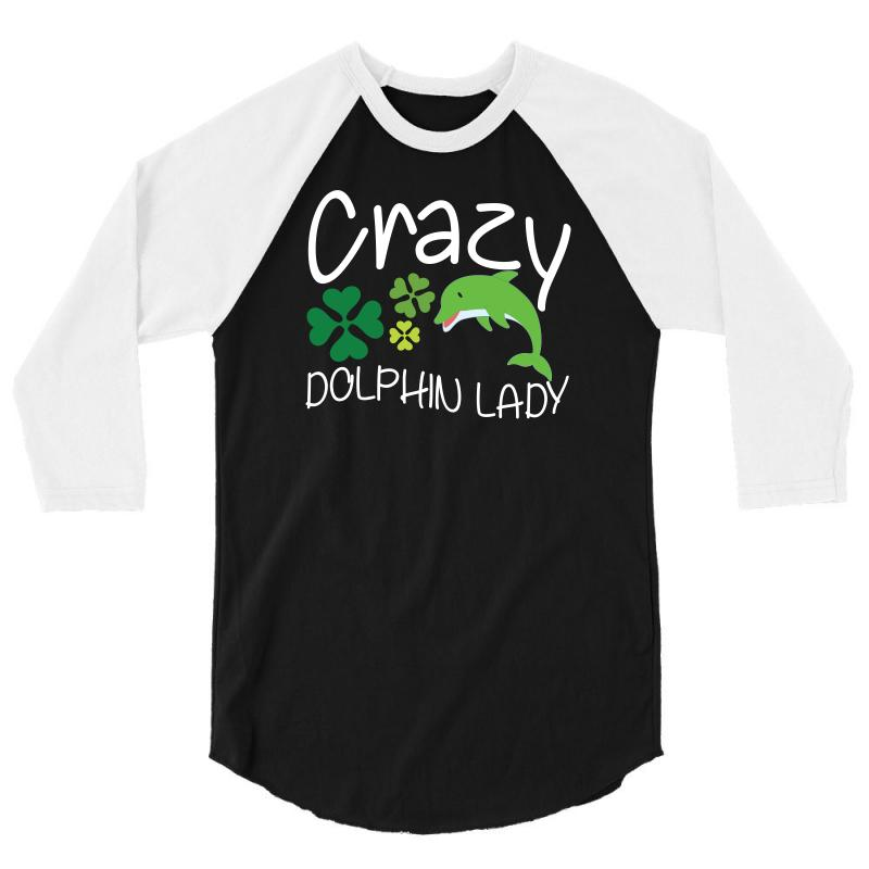 Crazy Dolphin Lady T Shirt 3/4 Sleeve Shirt | Artistshot