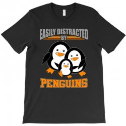 easily distracted by penguins t shirt T-Shirt | Artistshot