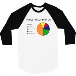 things i will never do   pie chart 3/4 Sleeve Shirt | Artistshot