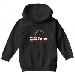 yes officer i saw the speed limit i just didn't see you Youth Hoodie | Artistshot