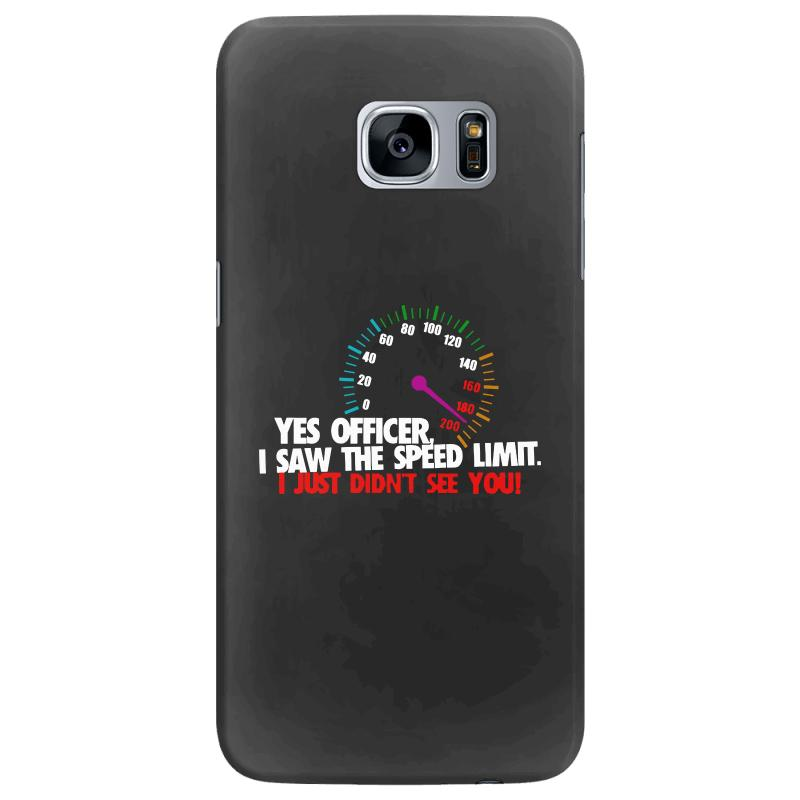 Yes Officer I Saw The Speed Limit I Just Didn't See You Samsung Galaxy S7 Edge Case | Artistshot