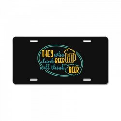 DRINK BEER THINK BEER License Plate | Artistshot