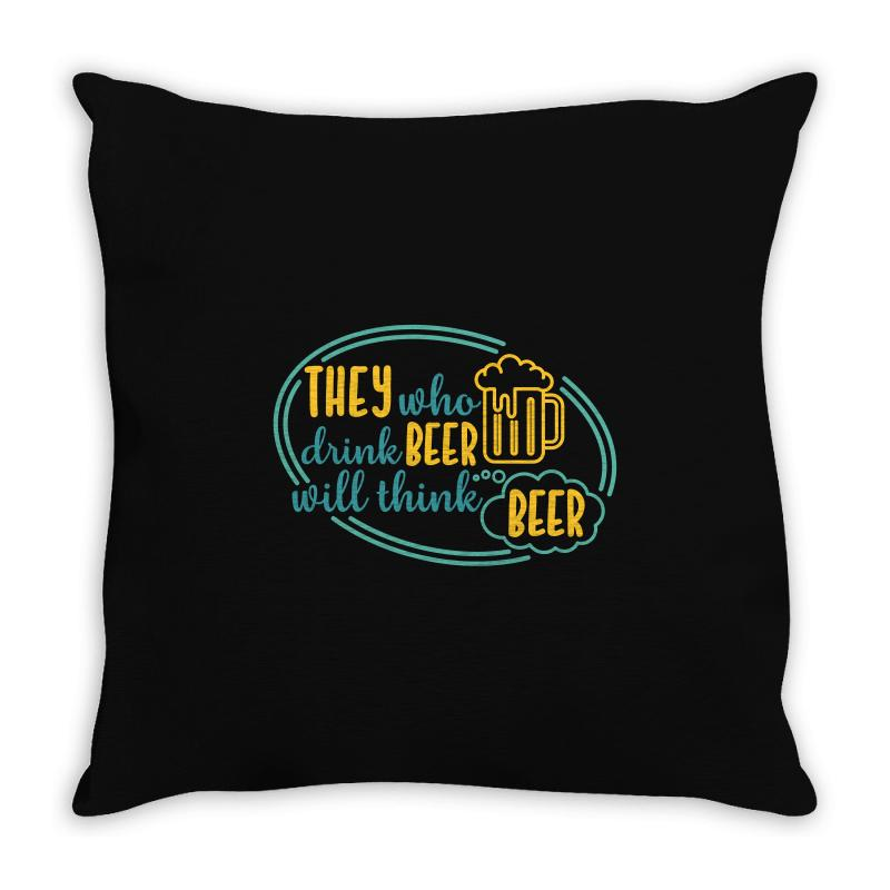 Drink Beer Think Beer Throw Pillow | Artistshot
