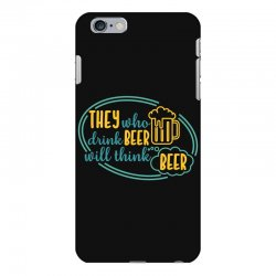 DRINK BEER THINK BEER iPhone 6 Plus/6s Plus Case | Artistshot