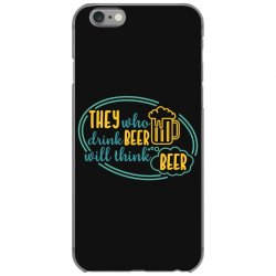 DRINK BEER THINK BEER iPhone 6/6s Case | Artistshot