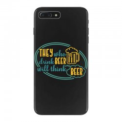 DRINK BEER THINK BEER iPhone 7 Plus Case | Artistshot