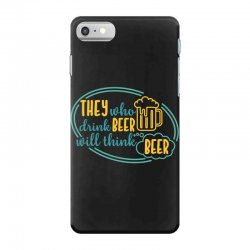 DRINK BEER THINK BEER iPhone 7 Case | Artistshot