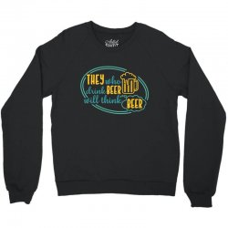 DRINK BEER THINK BEER Crewneck Sweatshirt | Artistshot