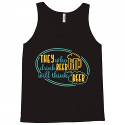 DRINK BEER THINK BEER Tank Top | Artistshot