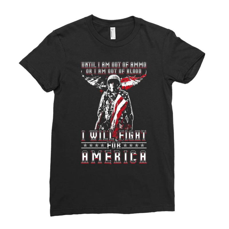 I Will Fight For America Ladies Fitted T-shirt | Artistshot