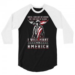 i will fight for america 3/4 Sleeve Shirt | Artistshot