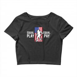 equal pay for equal play, usa flag, women's soccer Crop Top | Artistshot