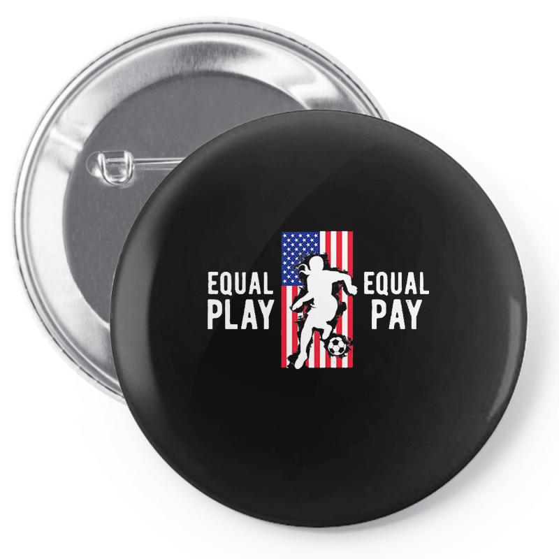Equal Pay For Equal Play, Usa Flag, Women's Soccer Pin-back Button | Artistshot