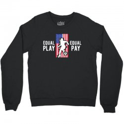 equal pay for equal play, usa flag, women's soccer Crewneck Sweatshirt | Artistshot