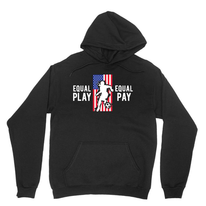 Equal Pay For Equal Play, Usa Flag, Women's Soccer Unisex Hoodie | Artistshot
