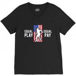 equal pay for equal play, usa flag, women's soccer V-Neck Tee | Artistshot