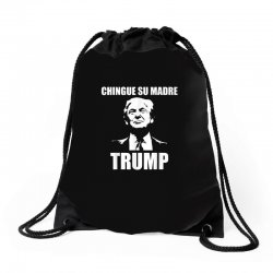 chingue su madre trump Drawstring Bags | Artistshot