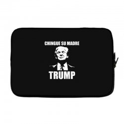 chingue su madre trump Laptop sleeve | Artistshot
