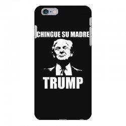chingue su madre trump iPhone 6 Plus/6s Plus Case | Artistshot