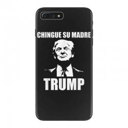 chingue su madre trump iPhone 7 Plus Case | Artistshot