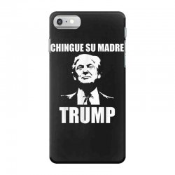 chingue su madre trump iPhone 7 Case | Artistshot