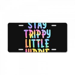 stay trippy little hippie License Plate | Artistshot