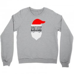 Don't Stop Believing Santa Crewneck Sweatshirt | Artistshot
